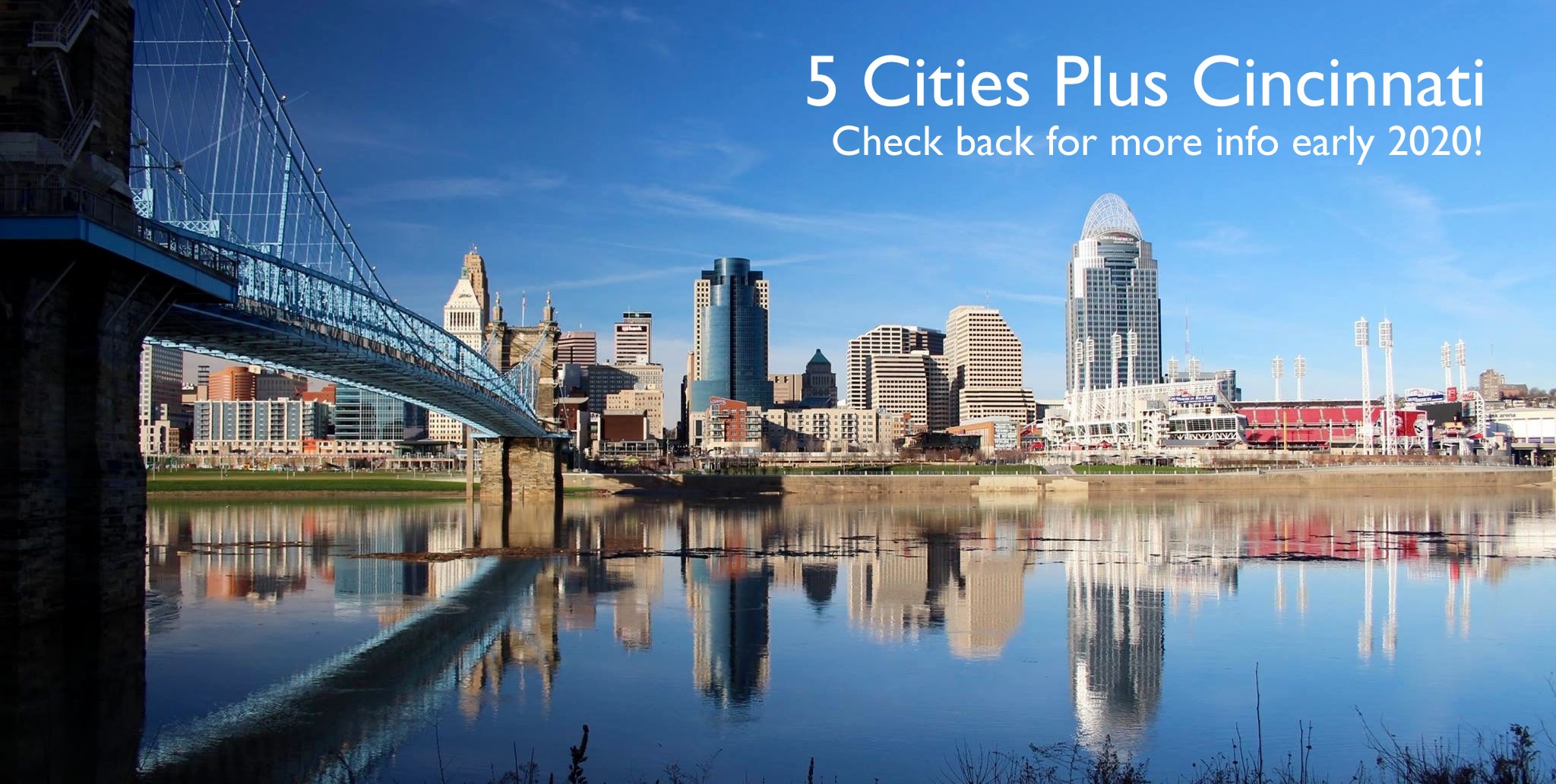5 Cities Plus Cincinnati: Check back for more info here early 2020!